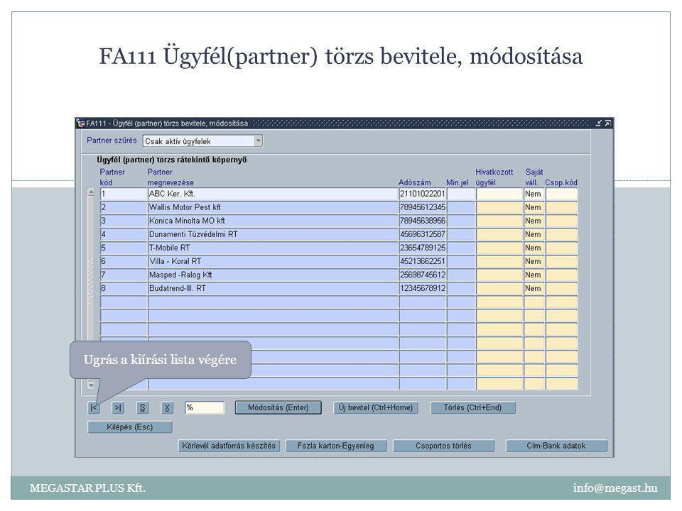 FA111 Ügyfél(partner) törzs bevitele, módosítása MEGASTAR PLUS Kft. info@megast.hu Ugrás a kiírási lista végére
