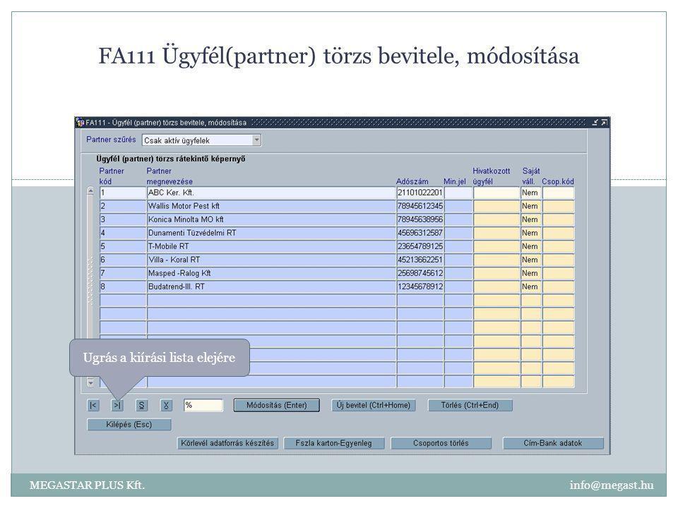 FA111 Ügyfél(partner) törzs bevitele, módosítása MEGASTAR PLUS Kft. info@megast.hu Ugrás a kiírási lista elejére