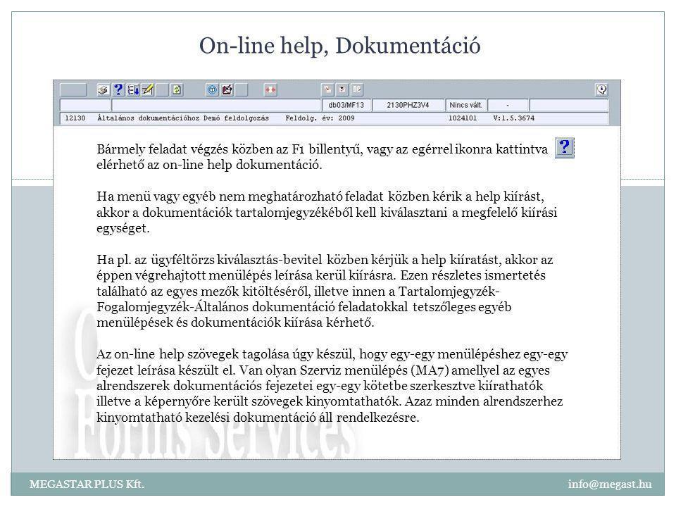 On-line help, Dokumentáció MEGASTAR PLUS Kft. info@megast.hu Bármely feladat végzés közben az F1 billentyű, vagy az egérrel ikonra kattintva elérhető