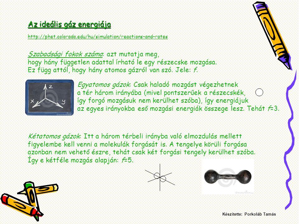 Kétatomos gázok: Itt a három térbeli irányba való elmozdulás mellett figyelembe kell venni a molekulák forgását is.