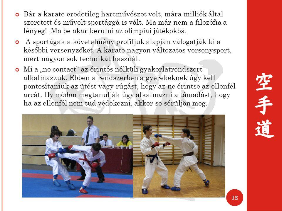 Bár a karate eredetileg harcművészet volt, mára milliók által szeretett és művelt sportággá is vált.