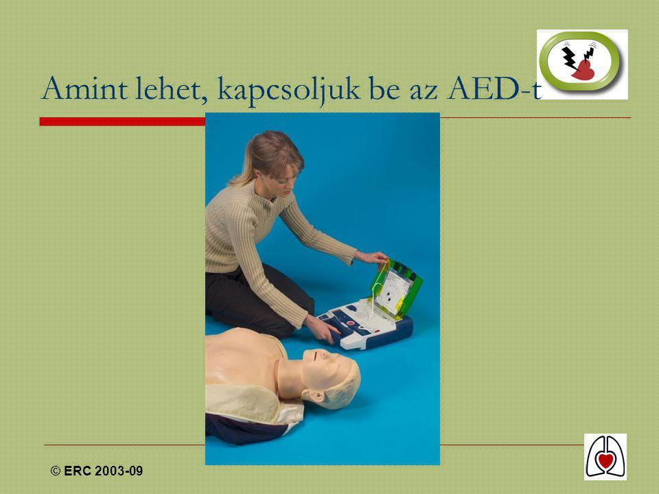 © ERC 2003-09 Amint lehet, kapcsoljuk be az AED-t