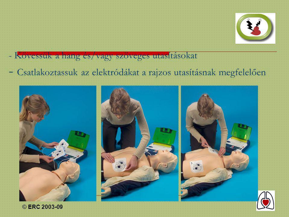 © ERC 2003-09 - Kövessük a hang és/vagy szöveges utasításokat - Csatlakoztassuk az elektródákat a rajzos utasításnak megfelelően