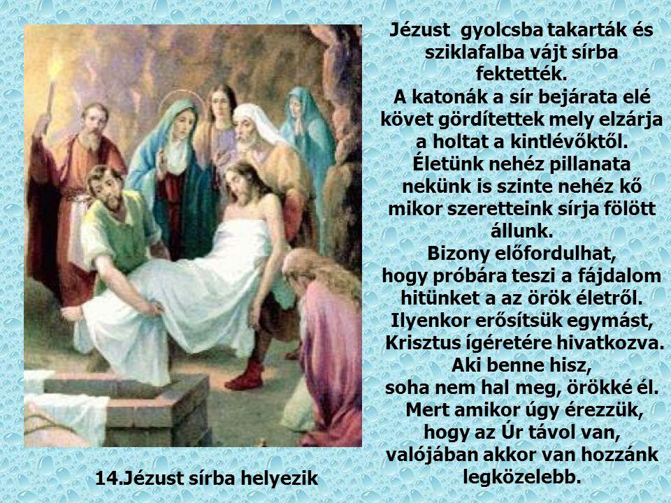 13.Jézust leveszik a keresztről Gyermekét elvesztő