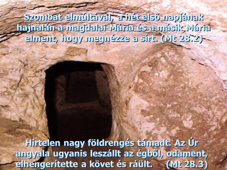 14.Jézust sírba helyezik Jézust gyolcsba takarták és sziklafalba vájt sírba fektették. A katonák a sír bejárata elé követ gördítettek mely elzárja a h