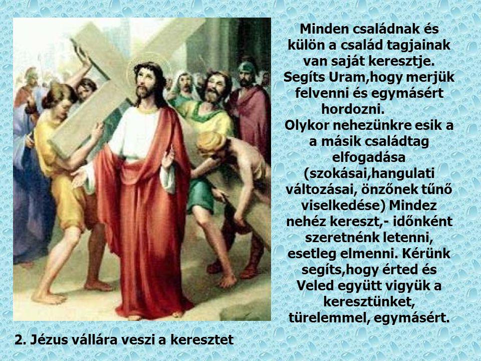 1. Pilátus halálra ítéli Jézust Uram, ha Pilátusként igazságtalanul ítélkeznék családtagjaimról, juttasd eszembe,hogy a jogot nem hatalmaskodó uralkod