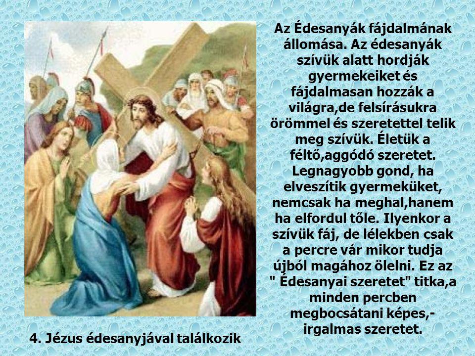 13.Jézust leveszik a keresztről Gyermekét elvesztő Fájdalmas Édesanya állomása ez.