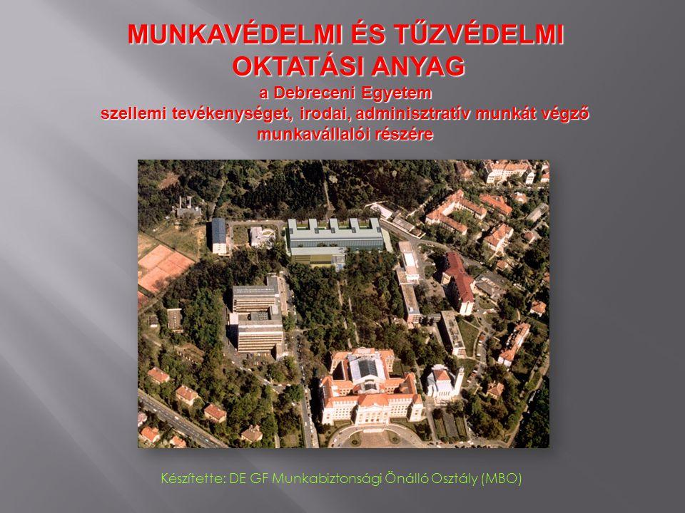 MUNKAVÉDELMI ÉS TŰZVÉDELMI OKTATÁSI ANYAG OKTATÁSI ANYAG a Debreceni Egyetem szellemi tevékenységet, irodai, adminisztratív munkát végző munkavállalói