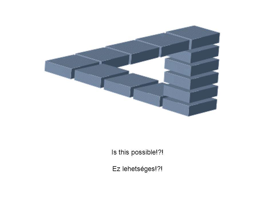 Is this possible!?! Ez lehetséges!?!