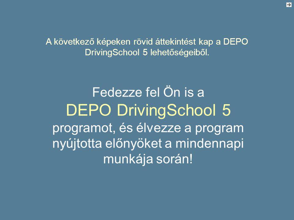 Fedezze fel Ön is a DEPO DrivingSchool 5 programot, és élvezze a program nyújtotta előnyöket a mindennapi munkája során! A következő képeken rövid átt