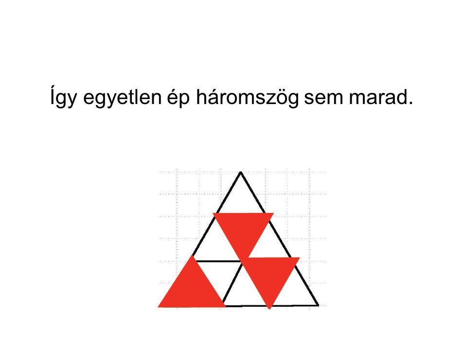 Így egyetlen ép háromszög sem marad.
