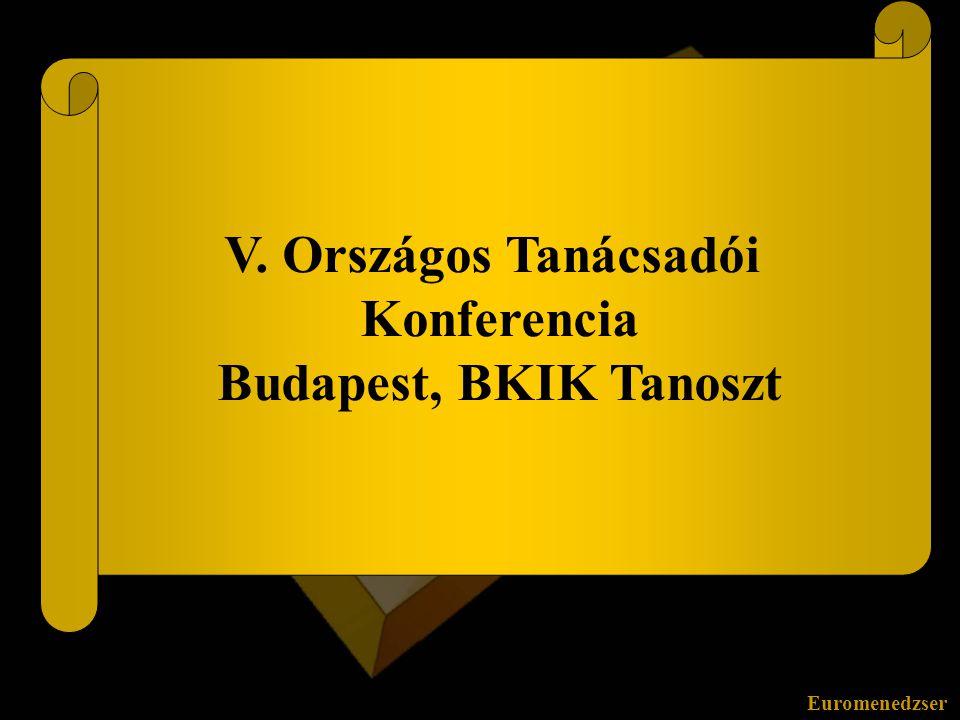 Euromenedzser V. Országos Tanácsadói Konferencia Budapest, BKIK Tanoszt