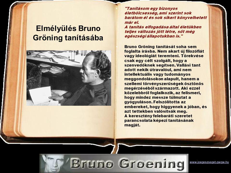 Elmélyülés Bruno Gröning tanításába • Tanításom egy bizonyos életbölcsesség, ami szerint sok barátom él és sok sikert könyvelhetett már el.