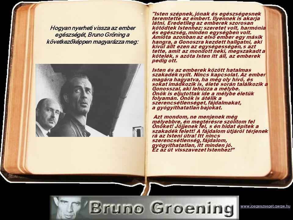 A nagy megtérés •Bruno Gröning az embereket állandóan a nagy megtérés - re szólította fel.