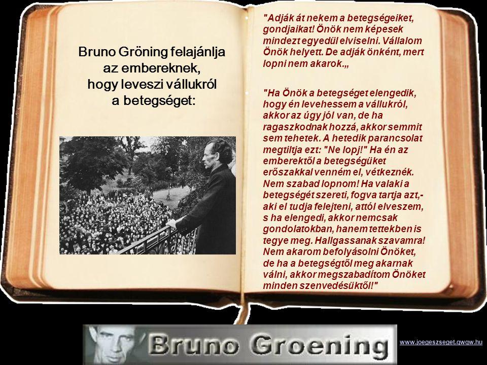 Bruno Gröning következő szavai világossá teszik ezt a kijelentését és megmagyarázzák a betegség keletkezését: • Hogyan került sor arra, hogy az ember beteg lett.