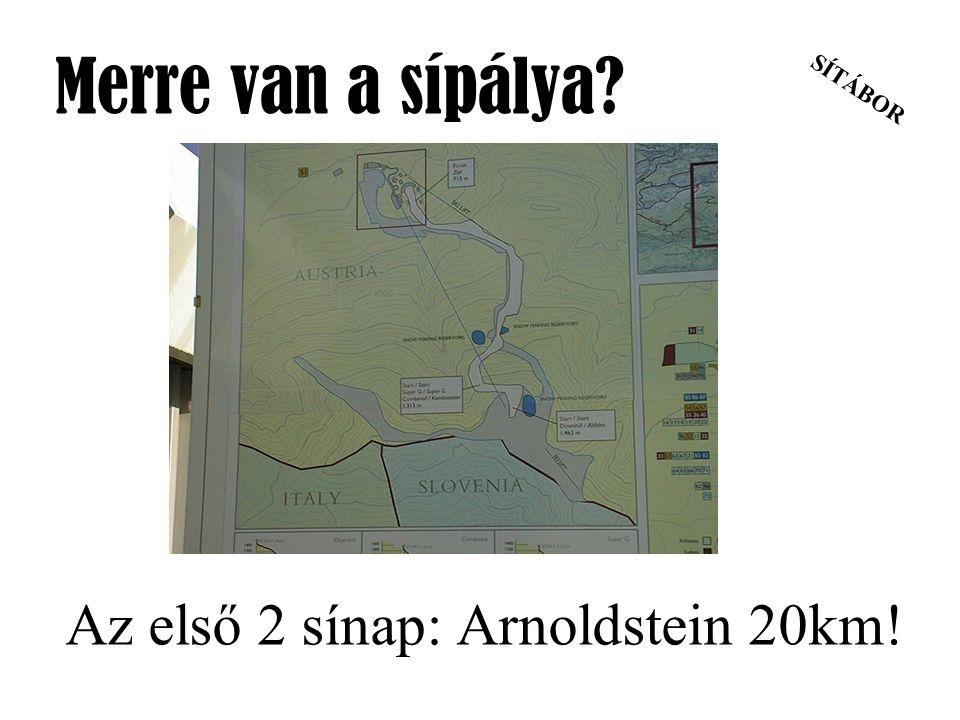 SÍTÁBOR Merre van a sípálya? Az első 2 sínap: Arnoldstein 20km!