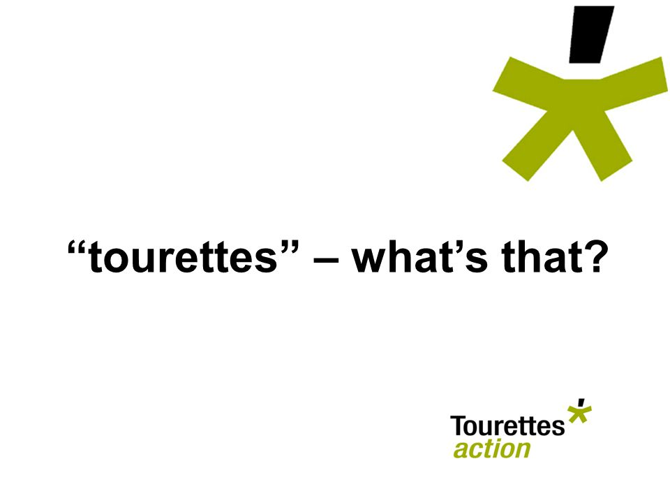 tourettes – what's that?