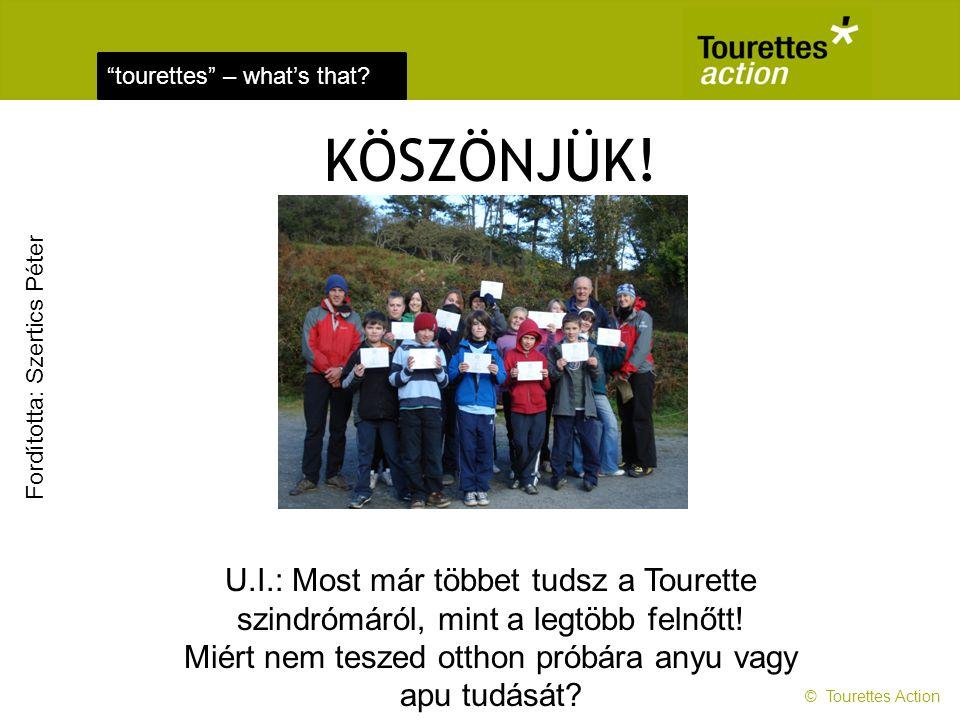 tourettes – what's that.KÖSZÖNJÜK.