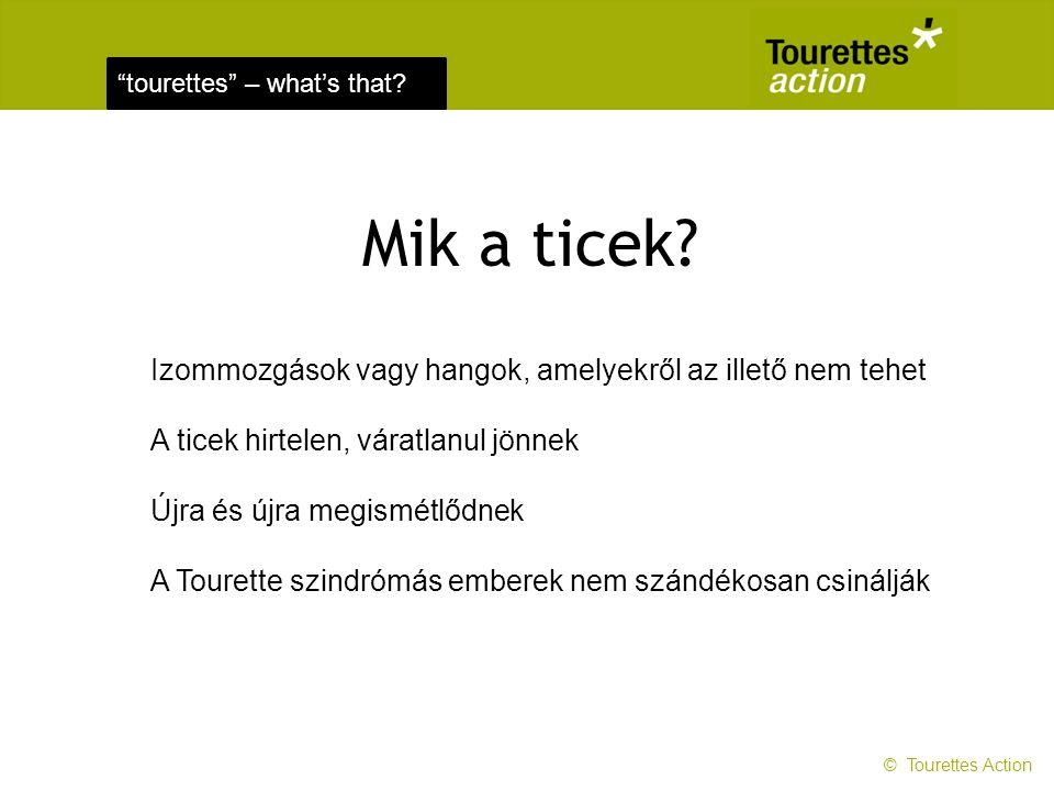 tourettes – what's that.Mik a ticek.