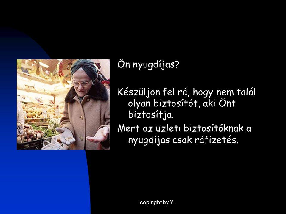 copiright by Y. Ön nyugdíjas.