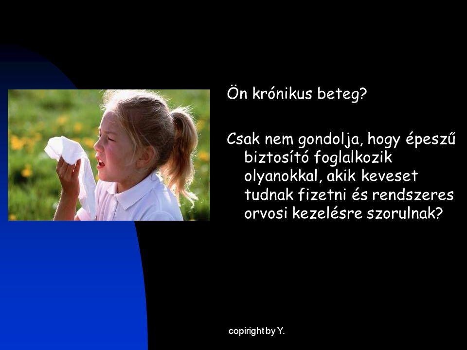 copiright by Y. Ön krónikus beteg.