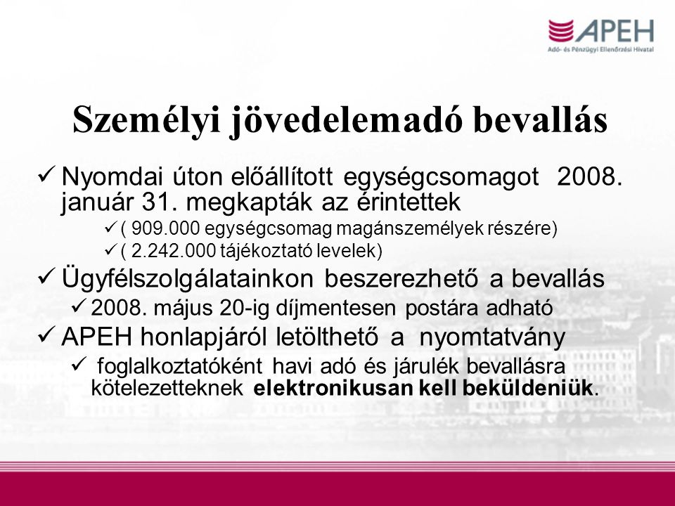 Személyi jövedelemadó bevallás  Nyomdai úton előállított egységcsomagot 2008.