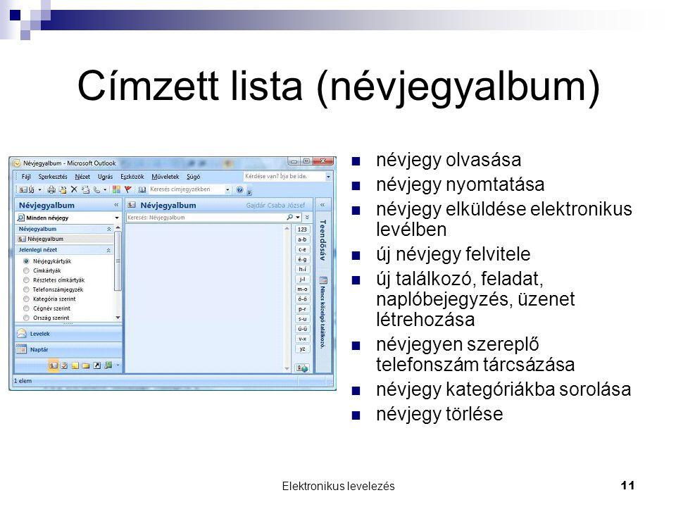 Elektronikus levelezés11 Címzett lista (névjegyalbum)  névjegy olvasása  névjegy nyomtatása  névjegy elküldése elektronikus levélben  új névjegy f