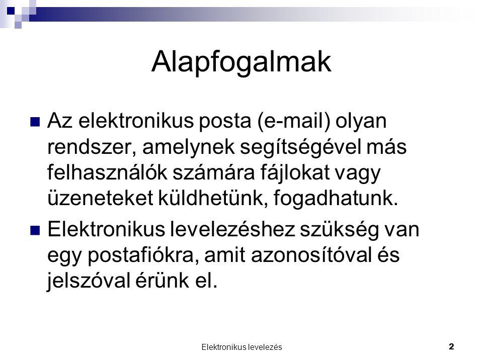 Elektronikus levelezés2 Alapfogalmak  Az elektronikus posta (e-mail) olyan rendszer, amelynek segítségével más felhasználók számára fájlokat vagy üze