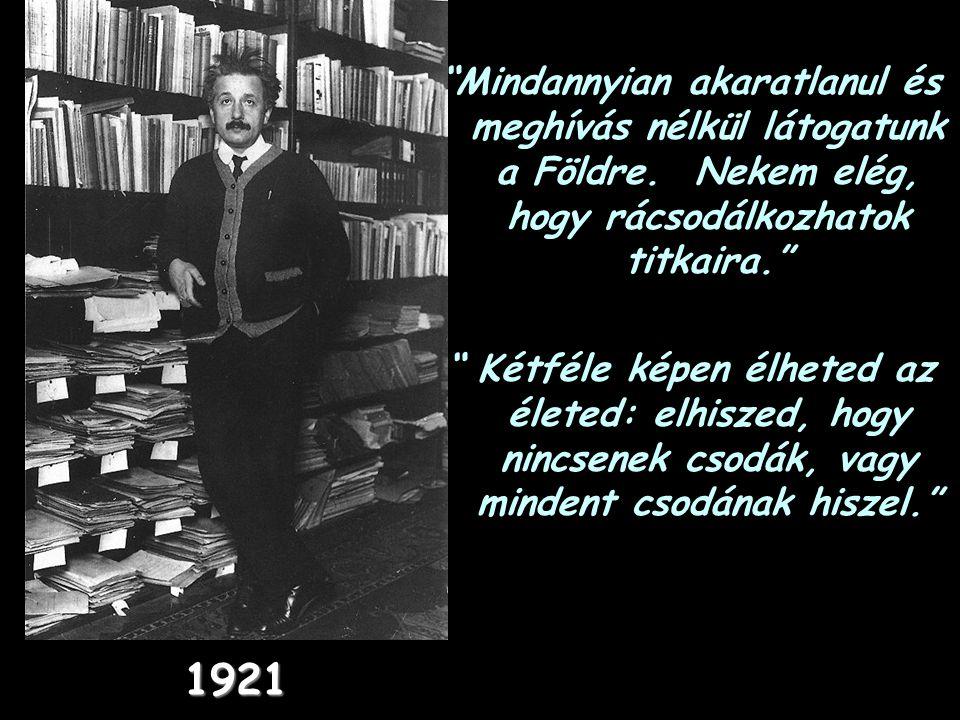 1921.-ben, 42 évesen, Nobel Díjat kap az 1905.