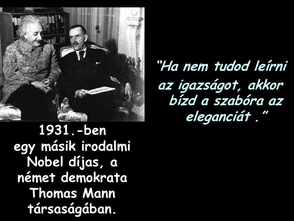 1930.-ban a modern India irodalmi Nobel díjas költőjével, Rabindranath Tagoreval.