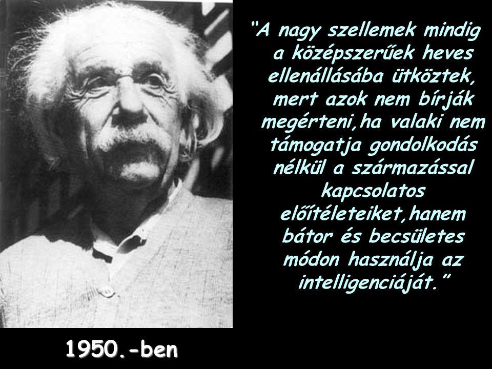 1942.-ben a tudós Robbert Oppenheimerrel, az atombomba megalkotásán.