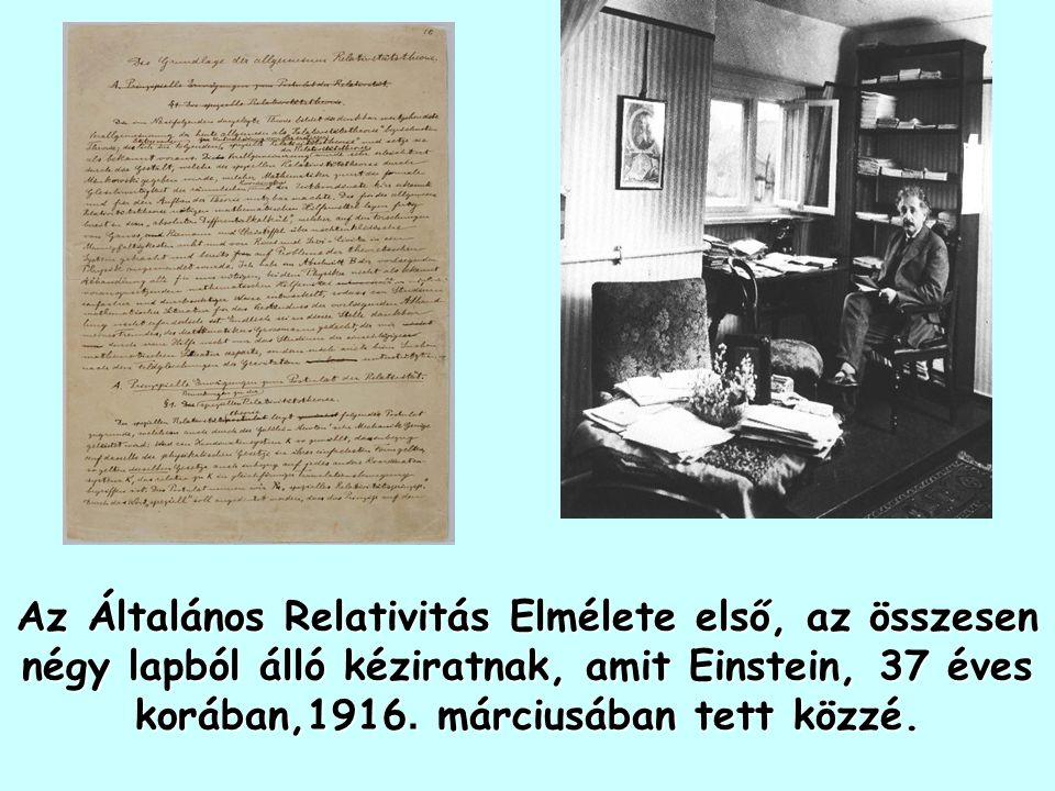 1905 EINSTEIN CSODA ÉVE ekkor alkotta ( 26 évesen) : 1.