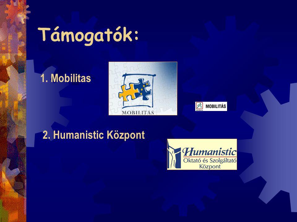 Támogatók: 1. Mobilitas 2. Humanistic Központ