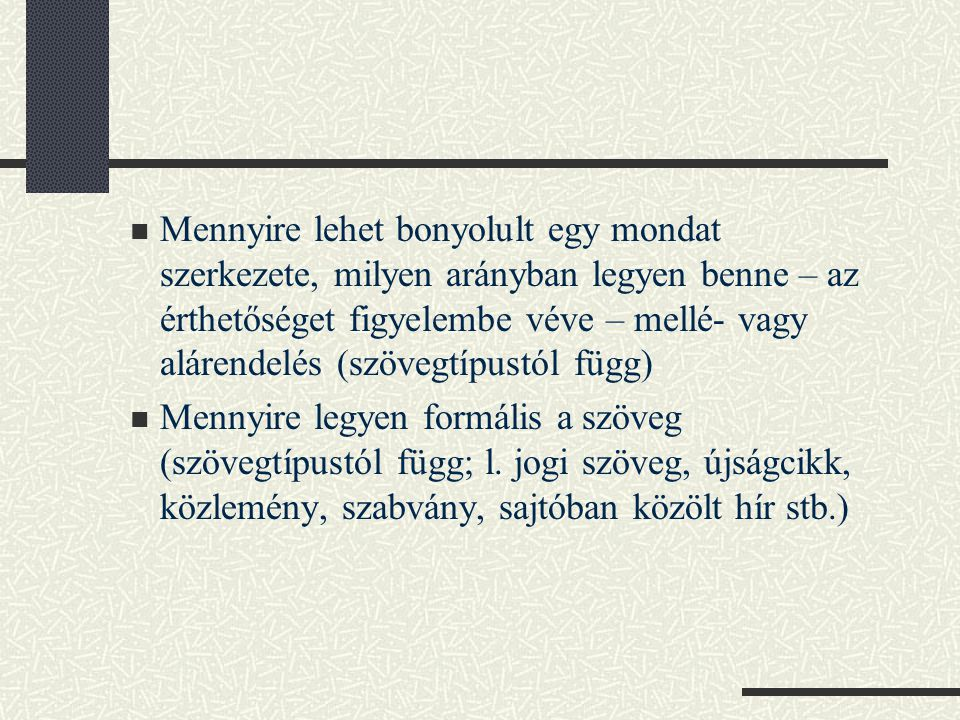 Mihez igazodjunk, melyik nyelvváltozathoz.Pl.