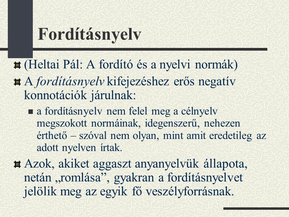 Az EU-csatlakozás előtt Finnországban felmerült az az aggodalom, hogy az EU- fordítások rossz hatással lesznek a finnek jogi nyelvére.