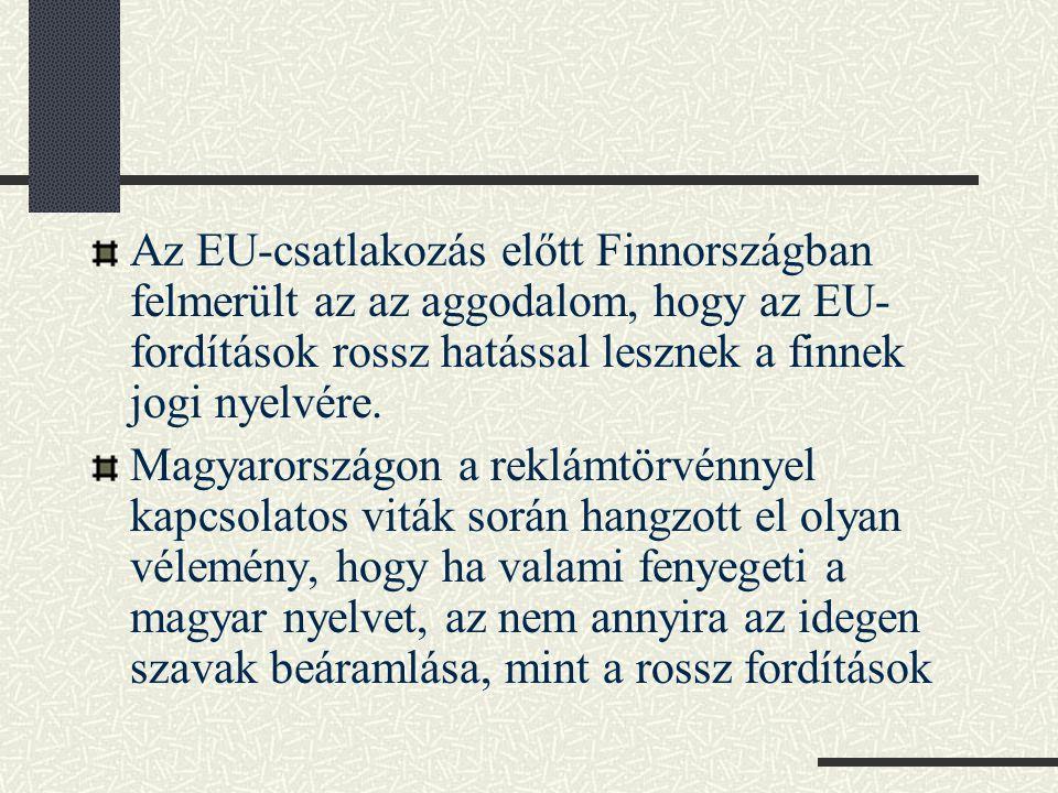 A nyelv változik, és a fordítóknak is kell számolniuk ezzel a jelenséggel – ez különösen érvényes most és különösen érvényes Magyarország határain kívül