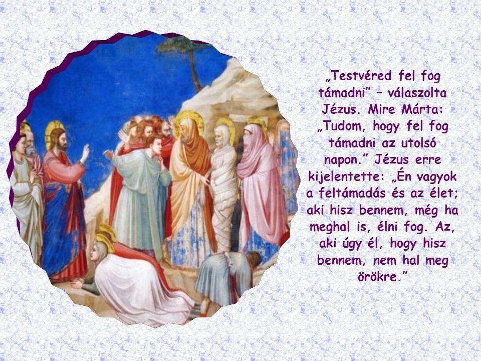 Lázárnak két testvére volt: Márta és Mária.
