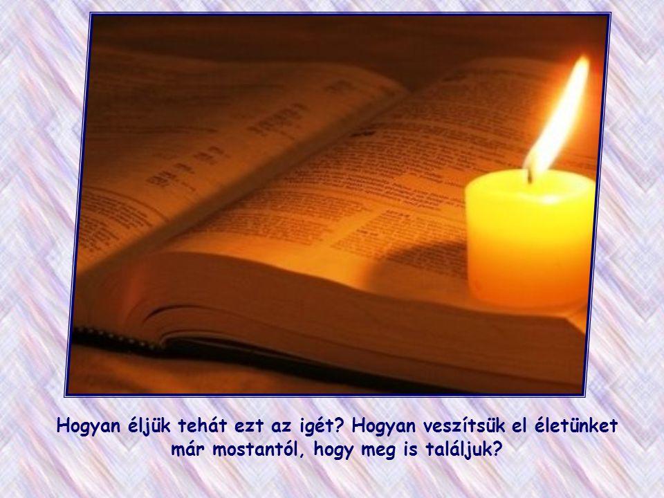 """Emlékezzünk rá, hogy az utolsó napon Jézus minek az alapján fog megítélni bennünket! Így szól majd a jobbján állókhoz: """"Gyertek, Atyám áldottai…, mert"""