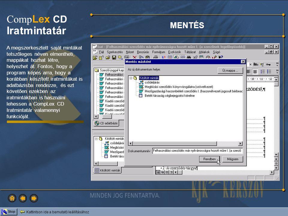 Kattintson ide a bemutató leállításához Stop Comp Lex CD Iratmintatár A megszerkesztett saját mintákat tetszőleges néven elmentheti, mappákat hozhat l