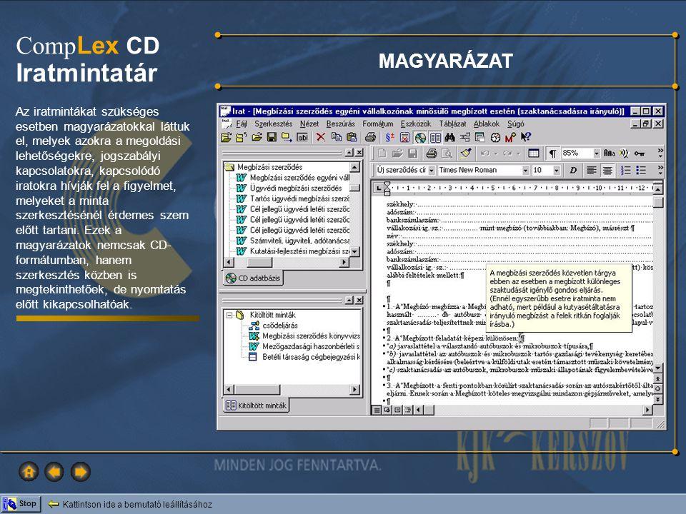 Kattintson ide a bemutató leállításához Stop Comp Lex CD Iratmintatár MAGYARÁZAT Az iratmintákat szükséges esetben magyarázatokkal láttuk el, melyek a