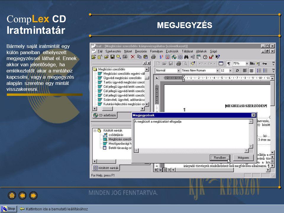 Kattintson ide a bemutató leállításához Stop Comp Lex CD Iratmintatár MEGJEGYZÉS Bármely saját iratmintát egy külön panelban elhelyezett megjegyzéssel