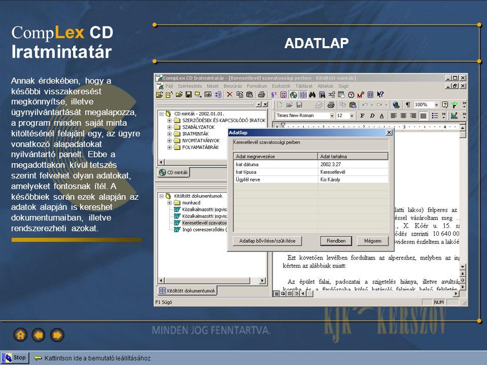 Kattintson ide a bemutató leállításához Stop Comp Lex CD Iratmintatár A CompLex CD Iratmintatár mintáiban és a saját mintákban több szempontú keresést végezhet.