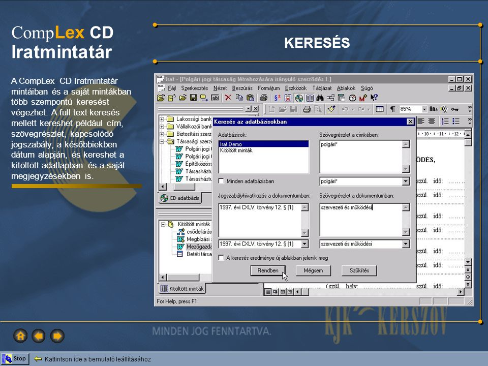 Kattintson ide a bemutató leállításához Stop Comp Lex CD Iratmintatár A CompLex CD Iratmintatár mintáiban és a saját mintákban több szempontú keresést