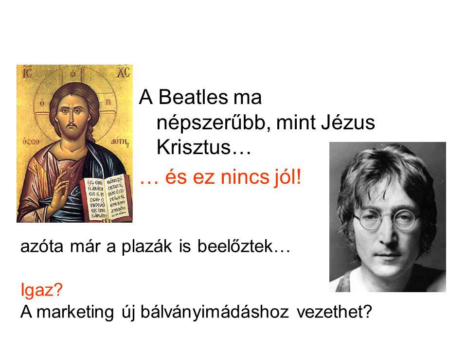 A Beatles ma népszerűbb, mint Jézus Krisztus… … és ez nincs jól.
