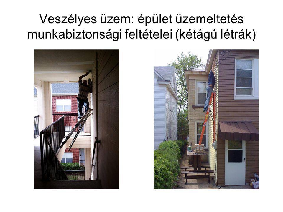 Veszélyes üzem: épület üzemeltetés munkabiztonsági feltételei (kétágú létrák)