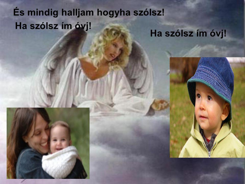 Hű angyal óvj!