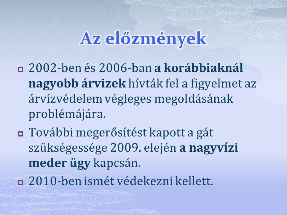 2002-ben és 2006-ban a korábbiaknál nagyobb árvizek hívták fel a figyelmet az árvízvédelem végleges megoldásának problémájára.