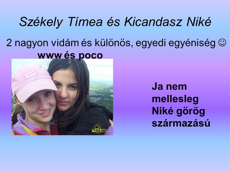 Székely Tímea és Kicandasz Niké 2 nagyon vidám és különös, egyedi egyéniség  www és poco Ja nem mellesleg Niké görög származású