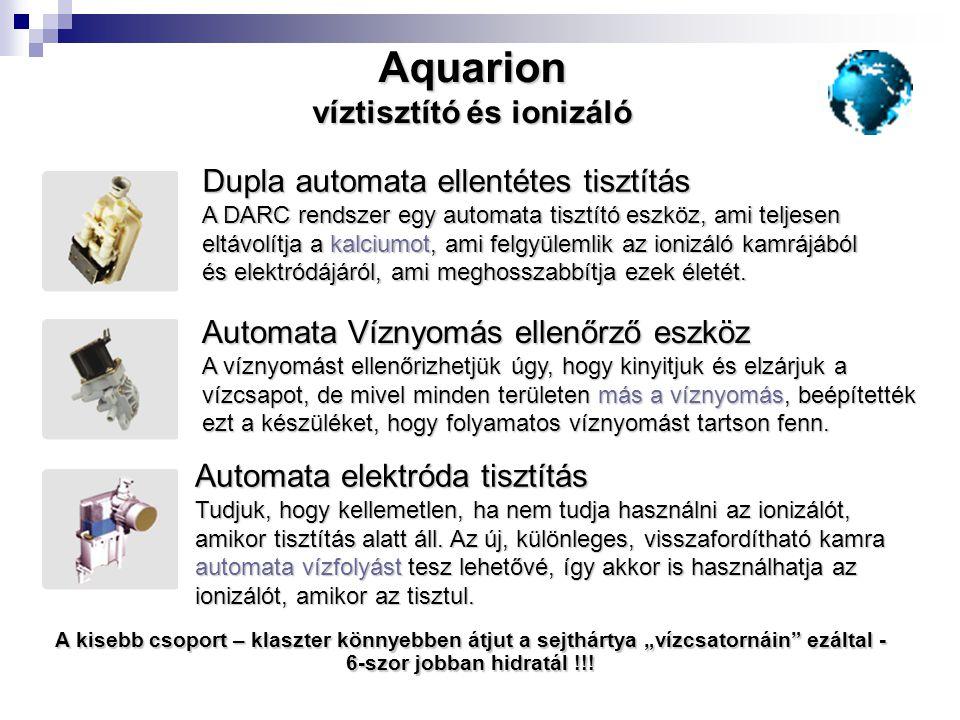 Aquarion víztisztító és ionizáló Dupla automata ellentétes tisztítás A DARC rendszer egy automata tisztító eszköz, ami teljesen eltávolítja a kalciumo