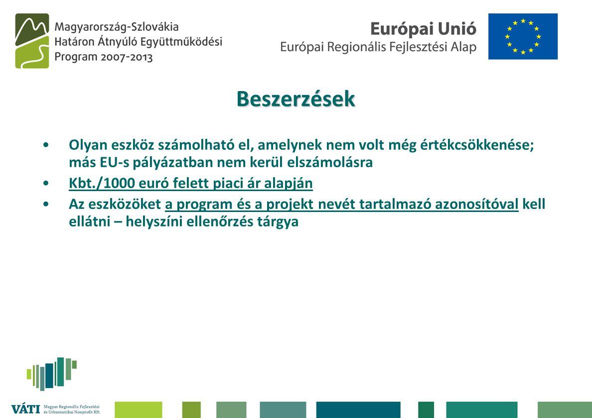 Beszerzések •Olyan eszköz számolható el, amelynek nem volt még értékcsökkenése; más EU-s pályázatban nem kerül elszámolásra •Kbt./1000 euró felett pia